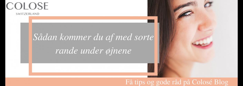 God råd til hvordan du kommer af med sorte rande under øjnene
